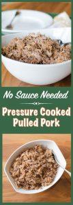 No Sauce Pressure Cooker Pulled Pork